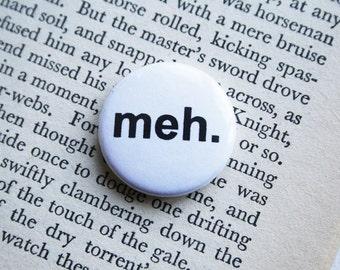 Meh 1 inch pinback button