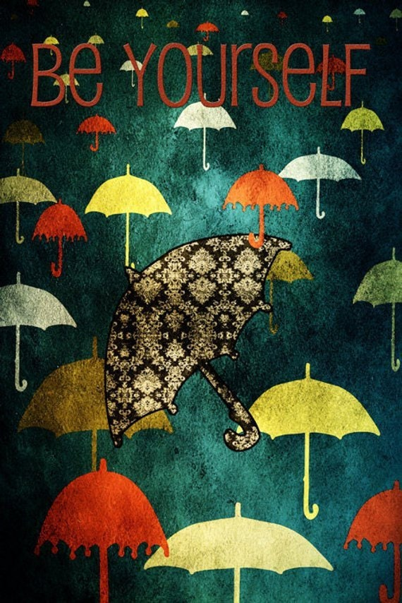 Motivational Art Print Be Yourself Umbrellas One Of A Etsy
