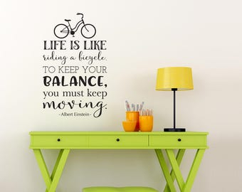 Life is like riding a bicycle to keep your balance you must keep moving Decal - Albert Einstein Quote - Bike Wall Decal