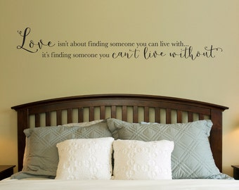 Love Decal - Can't live without Quote - Couple Decal - Bedroom Decor - Love Wall Sticker