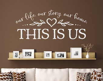 This Is Us Decal - Our life our story our home - Gallery Wall Decor - Heart Flourish