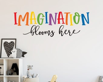 Imagination Blooms Here Decal   Classroom Decor   Children Bedroom or Playroom Wall Art
