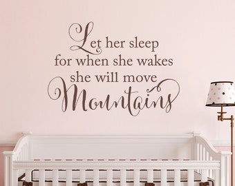 Let her sleep for when she wakes She will move Mountains Decal - Baby Girl Nursery Wall Art