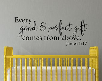 Every Good & Perfect Gift comes from Above Decal - Christian Nursery Decor - James 1:17 - Bible Quote