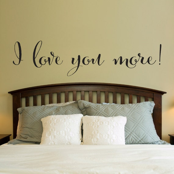 I love you more Decal Love Quote Wall Decal Master Bedroom | Etsy