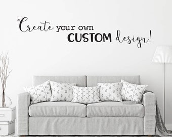 Custom Wall Decal Design - Create your own Custom Design - Design your own Decal