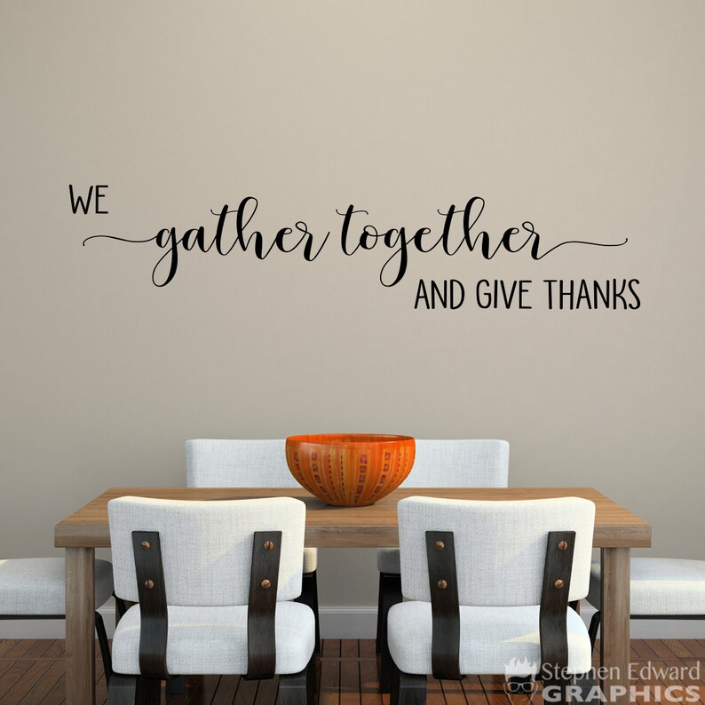 we gather together and give thanks wall decal dining room | etsy