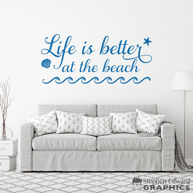 Life Is Better At The Beach Decal Living Room Wall Decal Etsy