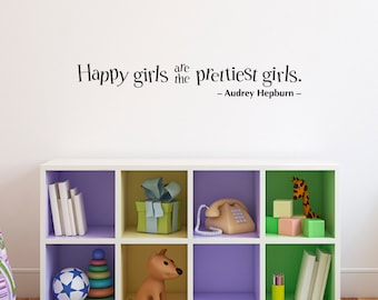 Happy girls are the prettiest girls Wall Decal - Audrey Hepburn Quote - Girls Bedroom Decal - pretty girl - Medium