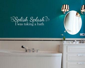 Splish Splash Wall Decal with bubbles - I was taking a bath decal - Bathroom Wall Decal