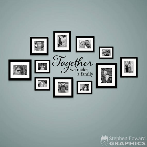 Together We Make A Family Decal Family Wall Decor Photo Etsy