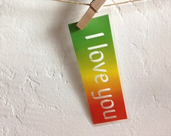 I love you - paper cut out and laminated bookmark - colorful