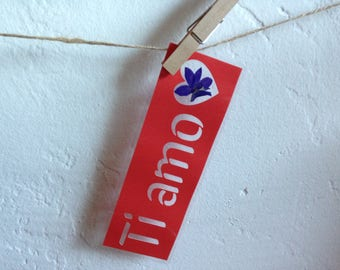 Ti amo - I love you in Italian - cut out bookmark (red) with real pressed flower
