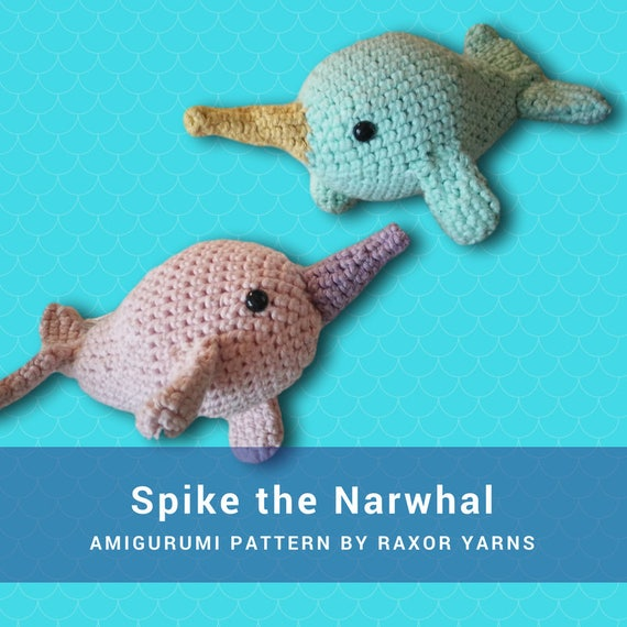 Spike The Narwhal Crochet Amigurumi Pattern Diy Make Your Own Etsy