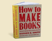 How To Make Books by Esther K Smith