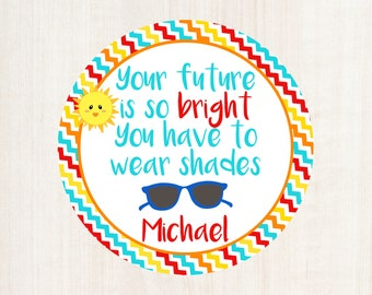 Printable Your future is so bright you have to wear shades, sunglasses tag, school tag, summer tag, end of school year, end of the year tag