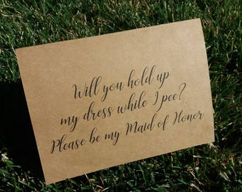 Will you hold up my dress while I pee, Will you be my maid of honor, Ask Maid of Honor, Kraft Maid of Honor, Funny Maid of Honor Card