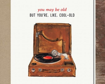 Turntable Record Player Vinyl Birthday Card Getting Older Funny Over the hill Greeting Card