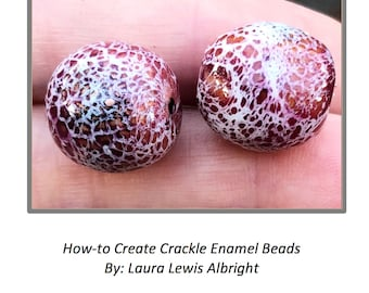 Crackle Enamel Bead Tutorial, Torch Fired Enamel Tutorial,  Enamel, Crackle Enamel Tutorial, Painting with Fire Studio, Laura Albright