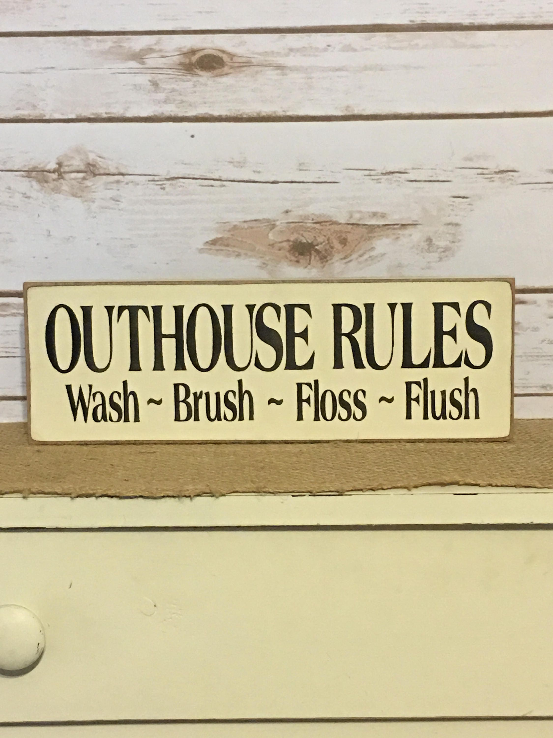Outhouse Rules Wash Brush Floss Flush Primitive Sign