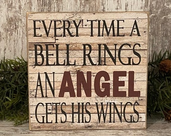 Christmas Sign ~ Every Time A Bell Rings An Angel Gets His Wings ~ Primitive Christmas Sign