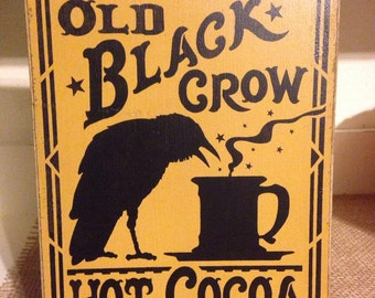 Old Black Crow Hot Cocoa,Crow Sign,Primitive Sign,Rustic Sign,Crow Decor,Gift For Crow Collector