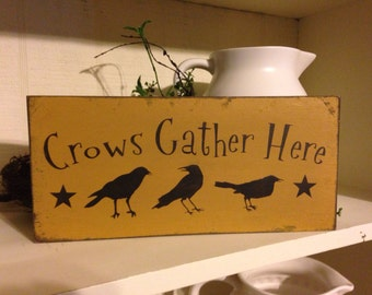 Crows Gather Here, Primitive Sign, Wood Sign, Crow Sign, Crow Decor, Crow Collector, Rustic Sign, Hand Painted Crow Sign, Primitive Crow