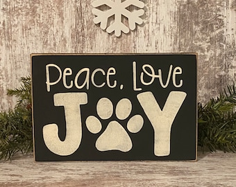 Christmas Sign ~ Peace, Love, Joy ~ Pet Sign ~ Christmas Gift For Pet Owner ~ Primitive Signs
