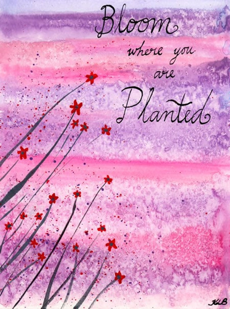 Bloom where you are planted  original watercolour painting on image 0
