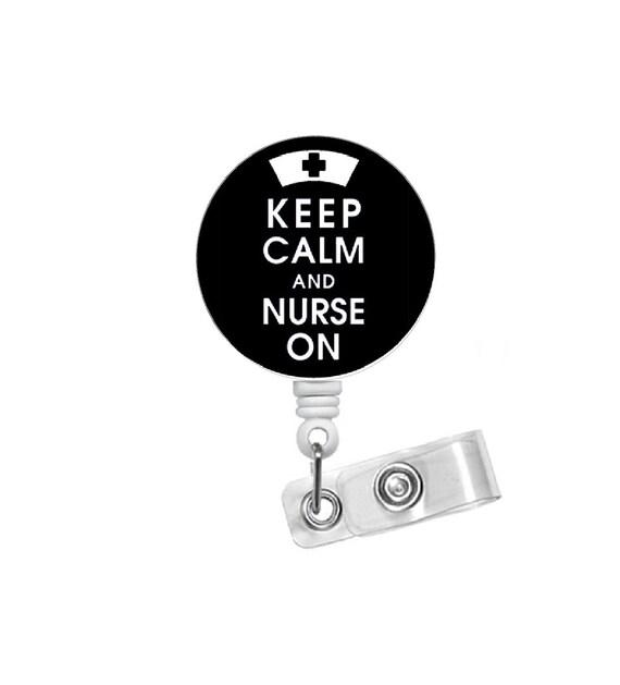 KEEP CALM and NURSE ON Black Retractable Reel  ID Badge Holder