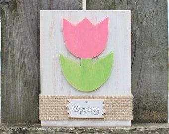 Spring Decor~ Spring Sign~ Rustic Spring Decor~ Rustic Spring Sign~ Spring Gift~ Housewarming Gift~ Rustic Decor~ Tulip Sign~ Office Decor