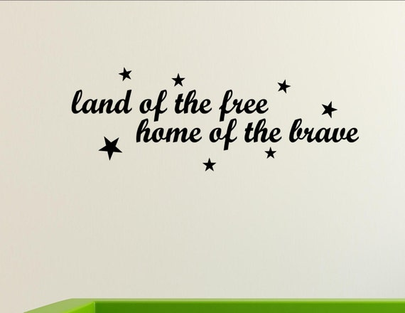 land of the home of the brave patriotic vinyl quote me
