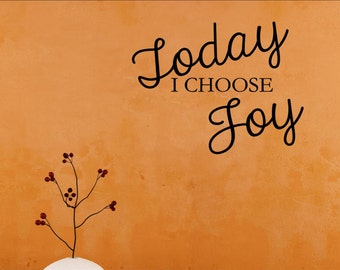Today I choose joy Vinyl wall words quotes and sayings #2040