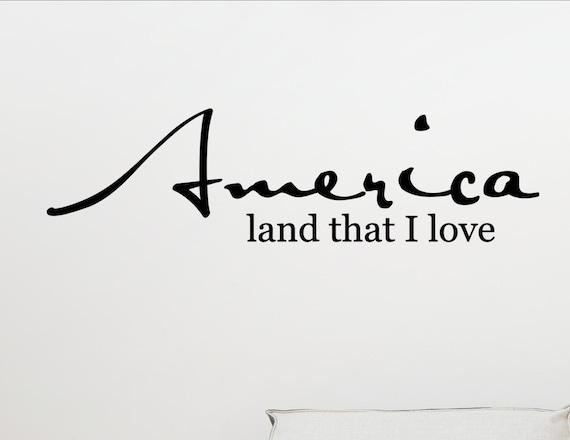 America Land That I Love Patriotic Vinyl Quote Me Wall Etsy