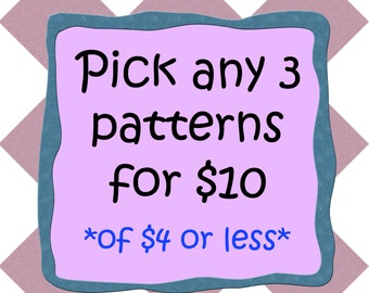Choose 3 PDF Patterns (of 4 dollar or less) for 10 dollar