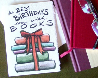 Books Birthday Card - the Best Birthdays come with Books - Reading