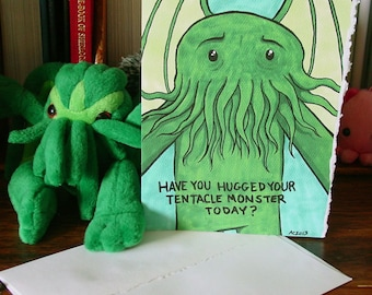 Cthulhu Greeting Card - Have You Hugged Your Tentacle Monster Today