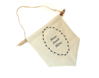 Home Sweet Home sign banner, wall pennant flag bunting, embroidered fabric banner bunting