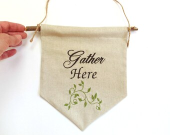 Gather here banner, wall pennant flag bunting sign, Autumn sign, Thanksgiving banner, embroidered fabric banner