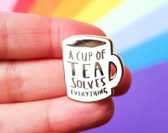 A Cup of Tea Solves Everything Enamel Pin / Pin Badge - Flair - Enamel Badge - Mug Pin - Tea Badge