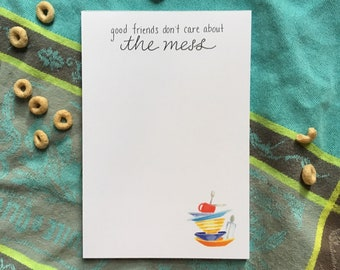 Notepad: Good Friends Don't Care About The Mess
