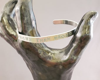 Prove Them Wrong - Adjustable Cuff Bracelet - Self Talk - Encouragement - You Got This! I believe in you! Minnesota Made Perfectly Imperfect