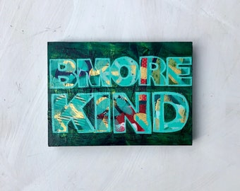Bmore Kind Handlettered Mixed Media Original Painting Gifts for Her Gifts for Him Gifts for Couples Home Decor