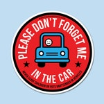 SUMMER SALE - 50% OFF Window Cling Backseat Check Carseat Safety: Please Don't Forget Me in the Car