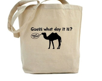 Hump Day - Cotton Canvas Tote - Hump Day Tote Bag - Camel Tote - Gift Bag