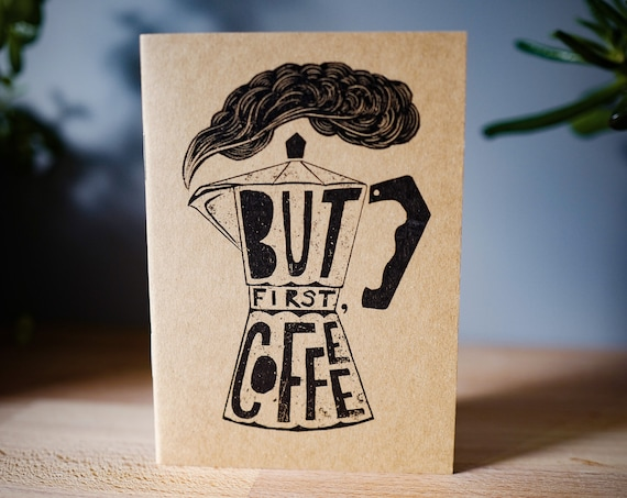 But First, Coffee - A6 Notebook / Sketchbook / Journal