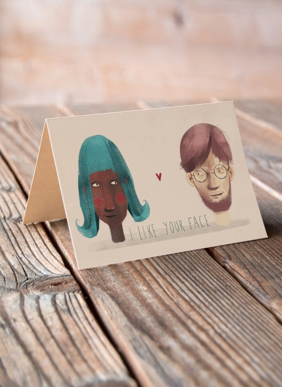 I Like Your Face Greeting Card - Valentines, Anniversary, Wedding, Engagement Card