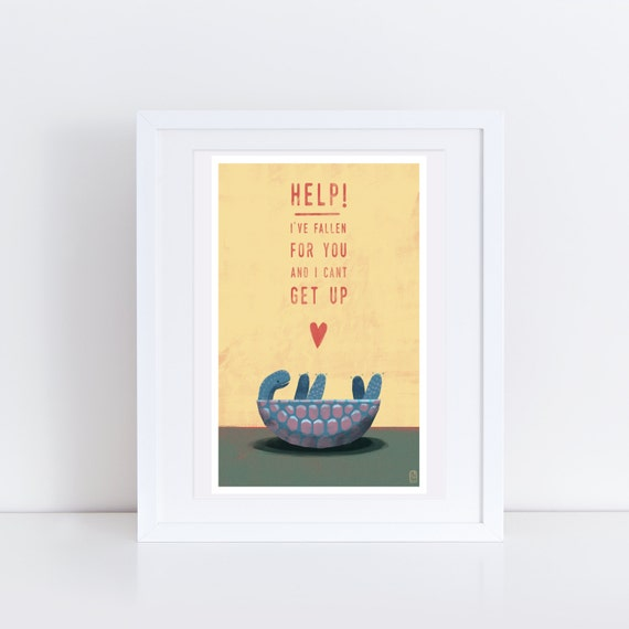 Help I've Fallen For You And I Can't Get Up - Signed print