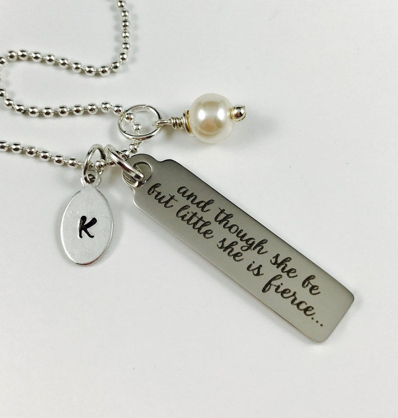 Though She Be But Little She is Fierce Laser Engraved Necklace w Hand Stamped Initial Tag-Stainless Steel Pendant w color choice of pearl