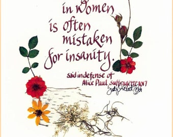 Mother's Day, Print for framing, courage in women, suffragette, Alice Paul, quote, strength in women, wall decor, handmade ink  718